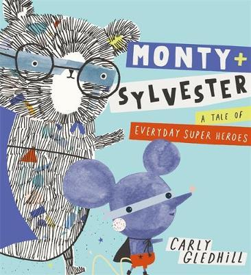 Monty and Sylvester: A Tale of Everyday Super Heroes