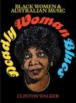 Deadly Woman Blues : Black Women & Australian Music