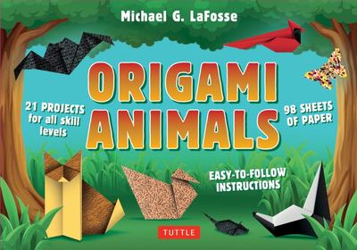 Origami Animals : 32 Projects for All Skill Levels