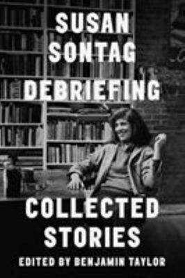 Debriefing: Collected Stories
