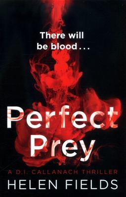 Perfect Prey (A Di Callanach Thriller 2)