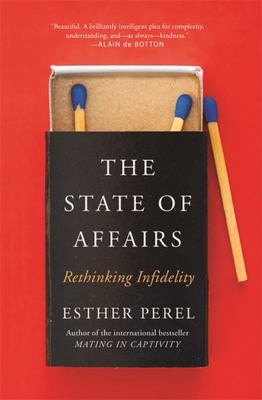 The State of Affairs : Rethinking Infidelity