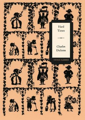 Hard Times (Vintage Classics Dickens Series)