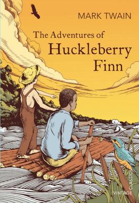 The Adventures of Huckleberry Finn (Vintage Classics)