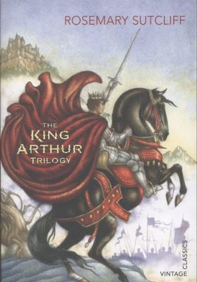The King Arthur Trilogy (Vintage Classics)