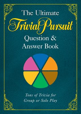 The Ultimate Trivial Pursuit Question and Answer Book