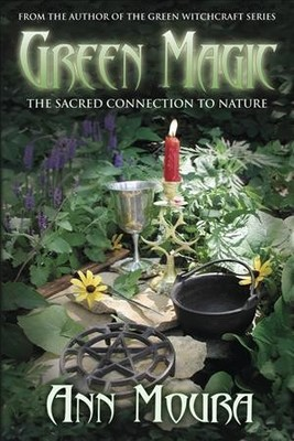 Green Magic : The Sacred Connection to Nature