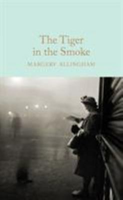 Tiger in the Smoke (Macmillan Collector's Library)