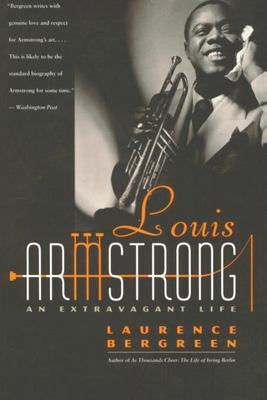 Louis Armstrong : An Extravagant Life