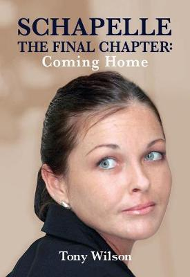 Schapelle: The Final Chapter - Coming Home
