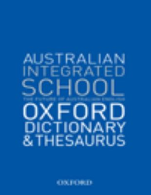 The Australian Integrated School Dictionary and Thesaurus 3rd edition