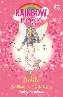 Bobbi the Bouncy Castle Fairy (Rainbow Magic: The Funfair Fairies #4)