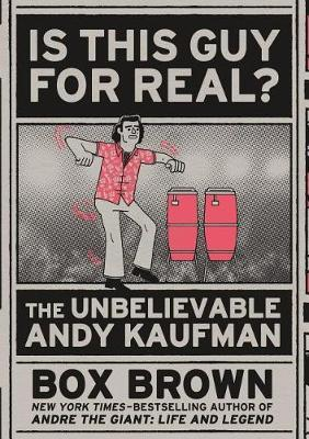 Is This Guy For Real? The Unbelievable Andy Kaufman