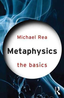 Metaphysics : The Basics
