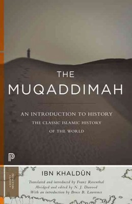 The Muqaddimah : An Introduction to History