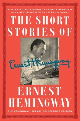 The Short Stories of Ernest Hemingway : The Hemingway Library Edition