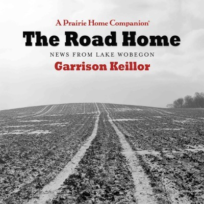 The Road Home : News from Lake Wobegon