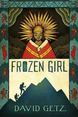 Frozen Girl: The Discovery of an Incan Mummy
