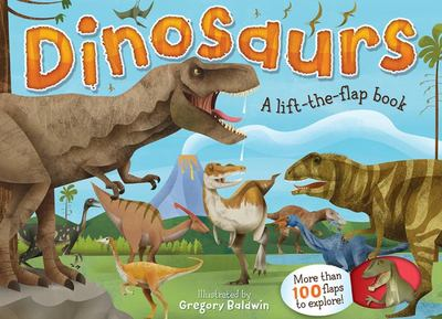 Dinosaurs: A Lift-the-Flap Book