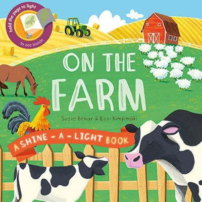 On the Farm (A Shine-a-Light Book)