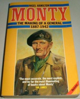 Monty: Life of Montgomery of Alamein: v. 1: The Making of a General, 1887-1942