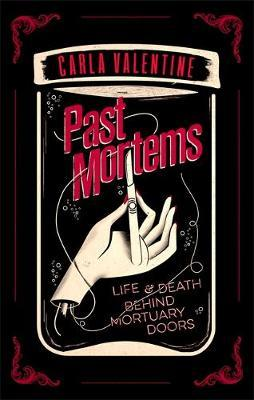 Past Mortems - Life and death behind mortuary doors