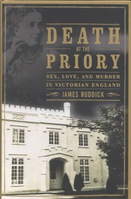 Death at the Priory : Love, Sex, and Murder in Victorian England