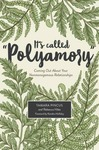 It's Called Polyamory: Coming Out About Your Nonmonogamous Relationships