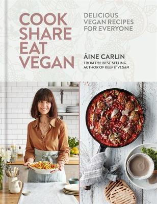 Cook Share Eat Vegan: Delicious plant-based recipes for Everyone