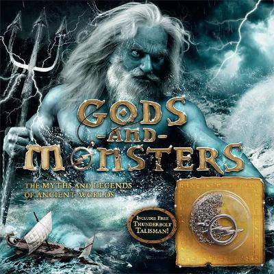 Gods and Monsters: The Myths and Legends of Ancient Worlds