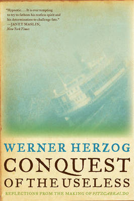 Conquest of the Useless: reflection from the making of Fitzcarraldo