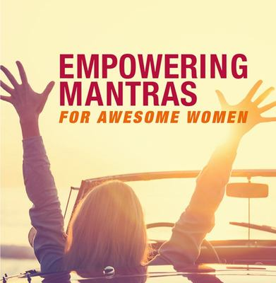 Empowering Mantras for Awesome Women : For Awesome Women