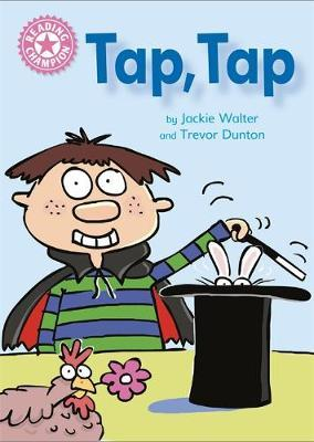 Reading Champion: Tap, Tap: Independent Reading Pink 1B