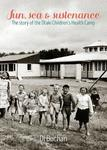 Sun, Sea & Sustenance: The story of the Otaki Children's Health Camp
