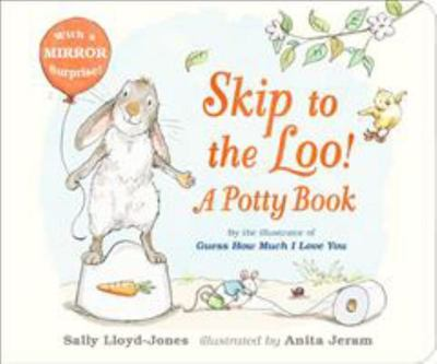 Skip to the Loo!: A Potty Book