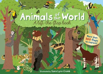 Animals of the World: A Lift-the-Flap Book