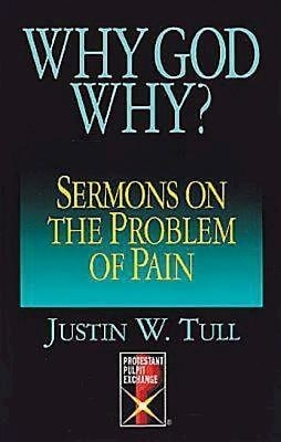 Why God Why?Sermons on the Problem of Pain