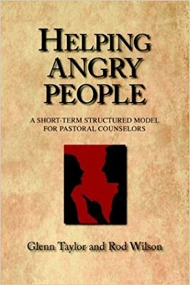 Helping Angry PeopleA Short-Term Structured Model for Pastoral Counselors