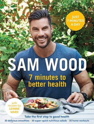 Sam Wood: 7 Minutes to Better Health