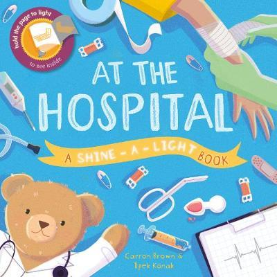 At the Hospital (A Shine-a-light Book)