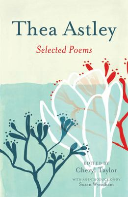 Selected Poems - Thea Astley