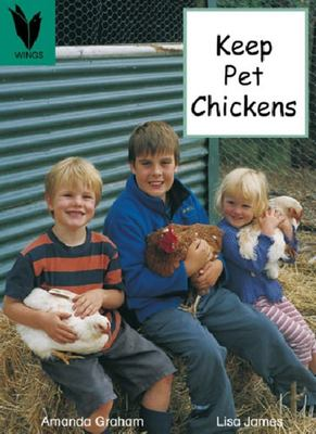 Keep Pet Chickens