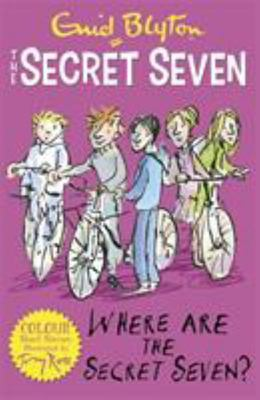 Where are the Secret Seven? (Secret Seven Short Stories #4)