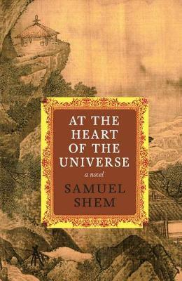 At The Heart Of The Universe: A Novel