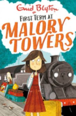 First Term at Malory Towers (#1 Malory Towers)