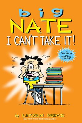 I Can't Take It! (Big Nate Graphic)