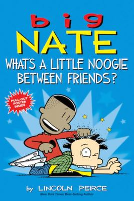 What's A Little Noogie Between Friends? (Big Nate)