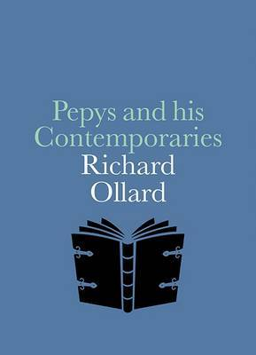 Pepys and His Contemporaries : A Pocketbook Guide to Diarist Samuel Pepys and His Era