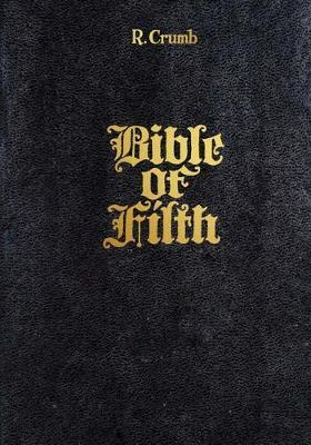 R. Crumb : Bible of Filth