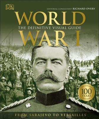 World War I: The Definitive Visual Guide